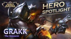 "Mobile Arena Hero Spotlight : Grakk Sang Pelahap<span class=""wtr-time-wrap after-title""><span class=""wtr-time-number"">1</span> min read</span>"