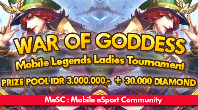 War Of Goddess – Mobile Legends Ladies Tournament dari Komunitas MeSC