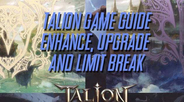 Panduan Enhance, Limit Break dan Upgrade di Game Talion