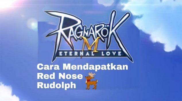 Cara Mendapat Pet Red Nose Rudolph Ragnarok Eternal Love Mobile