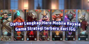 """Daftar Lengkap Hero di Mobile Royale, Tentukan Hero Andalan mu<span class=""""wtr-time-wrap after-title""""><span class=""""wtr-time-number"""">2</span> min read</span>"""