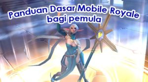 Panduan Dasar Game Mobile Royale yang wajib kamu ketahui